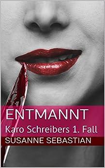 entmannt-karo-schreibers-1-fall