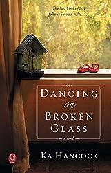 Dancing on Broken Glass by Ka Hancock (2012-03-13)