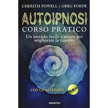 Autoipnosi. Corso Pratico. Con Cd Audio