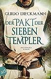 Der Pakt der sieben Templer: Historischer Roman (Die Templer-Saga, Band 2) - Guido Dieckmann