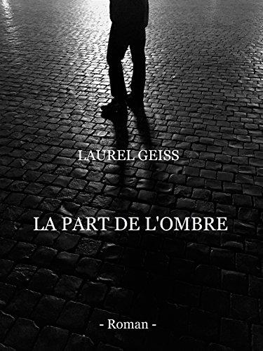LA PART DE L'OMBRE par Laurel Geiss