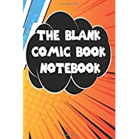 The Blank Comic Book Notebook: Original Design - Create Your Own Comic Book Strip, Variety of Templates For Comic Book Drawing -[Classic] - Notebook ... Kids and Adults to Draw Comics and Journal