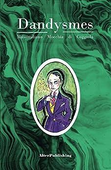 Dandysmes (French Edition) by [Mocchia di Coggiola, Massimiliano]