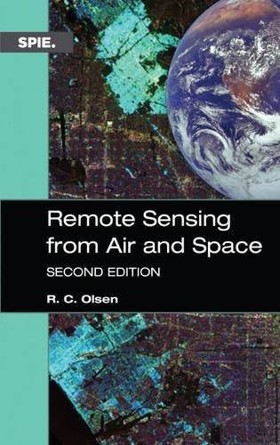 Remote Sensing from Air and Space (Press Monograph) by R. C. Olsen (2016-08-15)