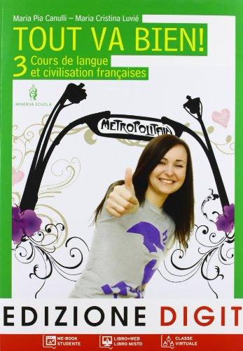 Tout va bien. Cours de langue et de civilisation franaises. Per la Scuola media. Con CD Audio. Con espansione online: 3