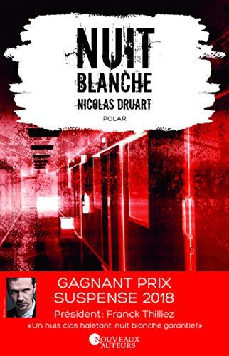 Nuit blanche. Prix du suspense psychologique 2ème édition 2018 par Nicolas Druart