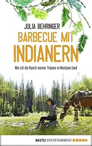 Barbecue mit Indianern: Wie ich die Ranch meiner Träume in Montana fand (Bar-b-ques)