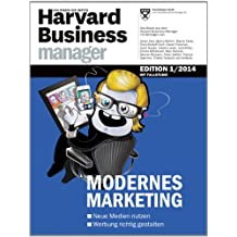 Harvard Business Manager Edition 1/2014: Modernes Marketing