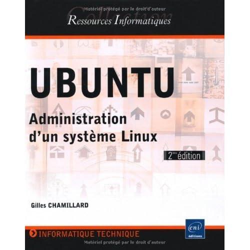 UBUNTU - Administration d'un système Linux de Gilles CHAMILLARD (2010) Broché