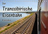 Der Transsibirische Eisenbahn Kalender (Tischkalender 2019 DIN A5 quer): Stationen der Transsib von Moskau zum Baikalsee (Monatskalender, 14 Seiten ) (CALVENDO Mobilitaet)
