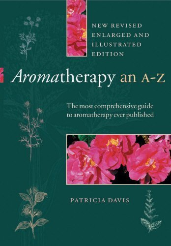 Aromatherapy: An A to Z, Revised Edition by Davis, Patricia (2004) Paperback