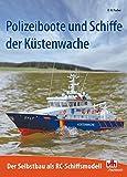 Polizeiboote und Schiffe der Küstenwache: Der Selbstbau als RC-Schiffsmodell