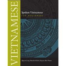 Spoken Vietnamese for Beginners: Textbook (Southeast Asian Language Text)