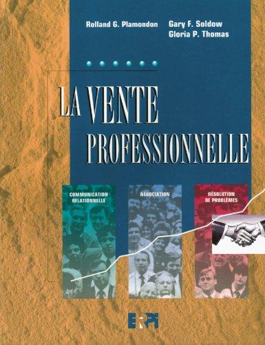 La vente professionnelle : Négociation, résolution de problèmes et communication relationnelle