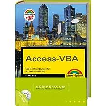Access-VBA Kompendium - Preistipp: 600 Top-Makrolösungen für Access 2000 bis 2007 (Kompendium / Handbuch)