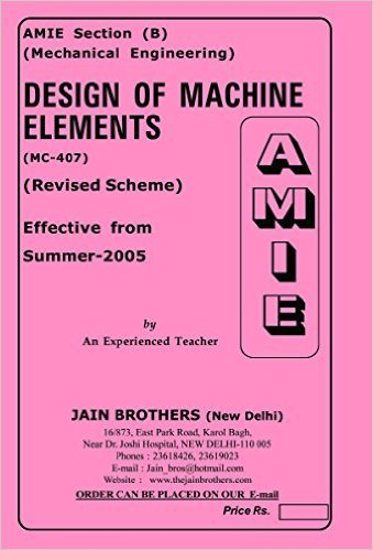AMIE - Section - (B) Design of Machine Elements ( MC - 407 ) Mechanical Engineering Solved - Unsolved Paper