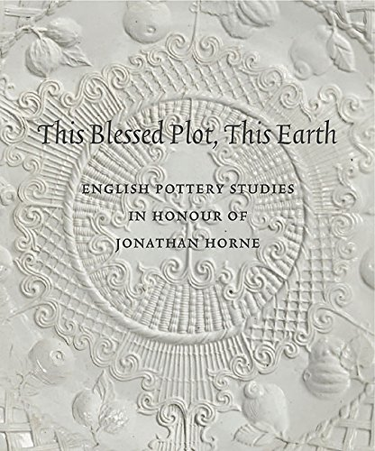 This Blessed Plot, This Earth - A: English Pottery Studies in Honour of Jonathan Horne por David R. M. Gaimster