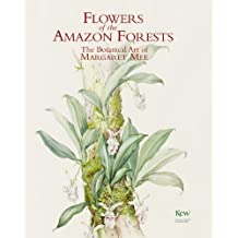 Flowers of the Amazon Forests: The Botanical Art of Margaret Mee by Margaret Mee (2006-08-01)