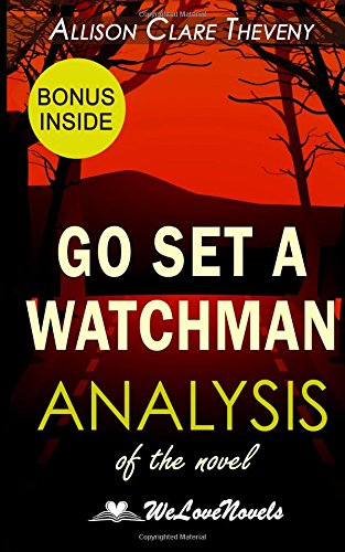 Analysis of Go Set a Watchman: the Harper Lee Novel