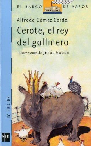 Cerote, el rey del gallinero (Barco de Vapor Azul) por Alfredo Gómez Cerdá