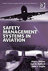 Safety Management Systems in Aviation (Ashgate Studies in Human Factors for Flight Operations)