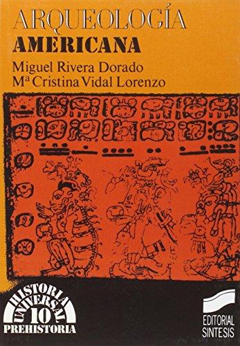 Arqueología americana (Historia universal. Prehistoria) por Miguel Rivera Dorado