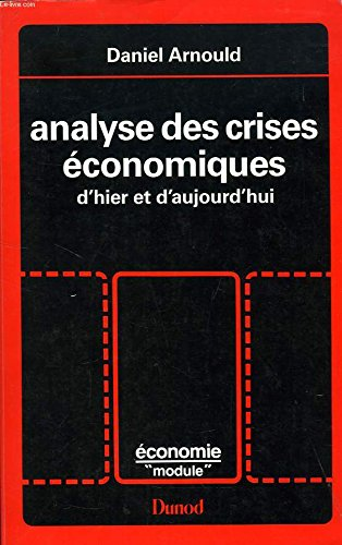 Analyse des crises économiques d'hier et d'aujourd'hui