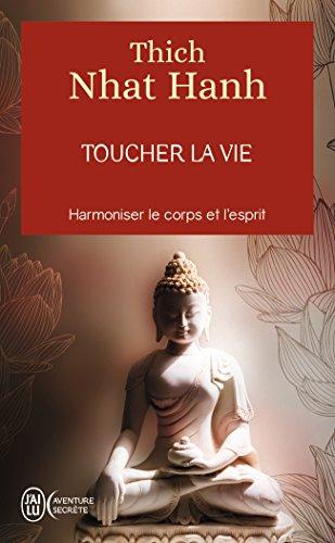 Toucher la vie par Thich Nhat Hanh
