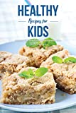 Best Kids Baking Cookbooks - Healthy Recipes for Kids: Crafting Your Kids Growth Review