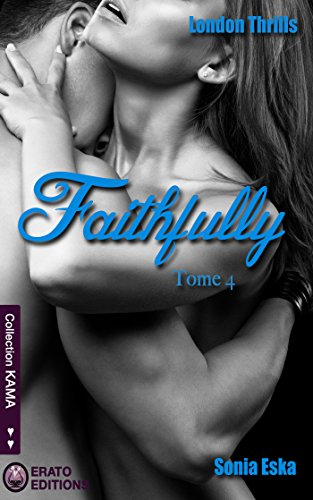 Faithfully: London Thrills tome 4