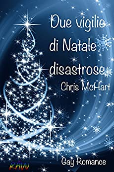 Due vigilie di Natale disastrose di [McHart, Chris]