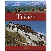 Faszinierendes TIBET - Ein Bildband mit über 120 Bildern - FLECHSIG Verlag (Faszination)