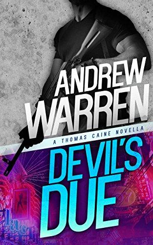Devil's Due (Caine: Rapid Fire Book 1) (English Edition) par Andrew Warren