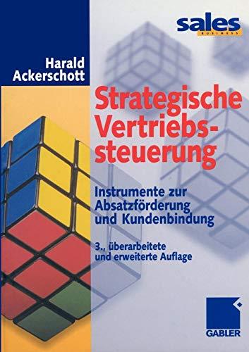 Strategische Vertriebssteuerung: Instrumente zur Absatzförderung und Kundenbindung
