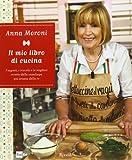 Scarica Libro Il mio libro di cucina I segreti i trucchi e le migliori ricette della casalinga piu amata della tv (PDF,EPUB,MOBI) Online Italiano Gratis