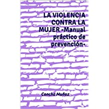 LA VIOLENCIA CONTRA LA MUJER -Manual práctico de prevención-