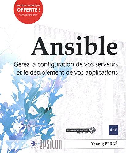 Ansible - Gérez la configuration de vos serveurs et le déploiement de vos applications par Yannig PERRÉ