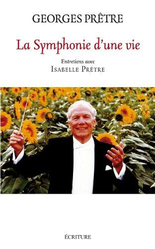 La symphonie d'une vie (Essais et documents)