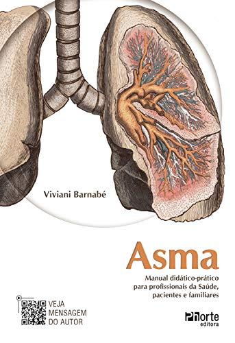 Asma: Manual didático-prático para profissionais da saúde, pacientes e familiares (Portuguese Edition)