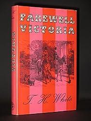 Farewell Victoria by T. H. White (1969-11-05)