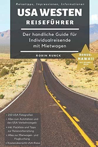 Reiseführer USA Westen - Der handliche Guide für Individualreisende mit Mietwagen: Mit Reise Route, Reisetipps (inkl....