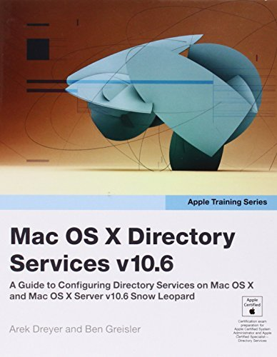 Apple Training Series: Mac OS X Directory Services v10.6: A Guide to Configuring Directory Services on Mac OS X and Mac OS X Server v10.6 Snow Leopard by Arek Dreyer (2009-12-11)