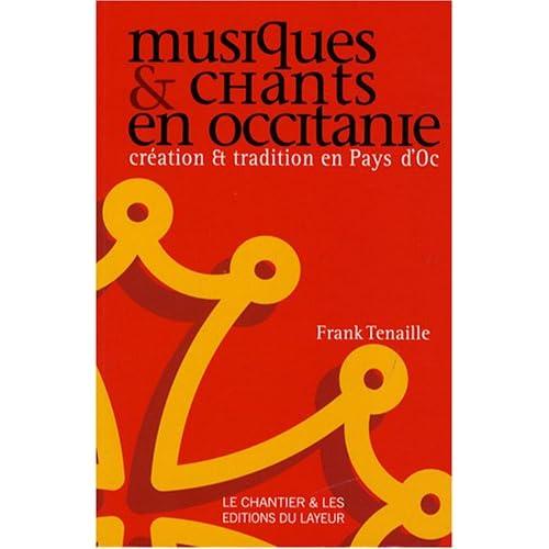 Musiques et chants en Occitanie : Création et tradition en Pays d'Oc