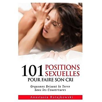 101 Positions Sexuelles Pour Faire Son Cri