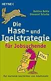Die Hase- und Igelstrategie für Jobsuchende: Mut machende Geschichten vom