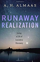 Runaway Realization: Living a Life of Ceaseless Discovery by A.H. Almaas (2014-11-21)