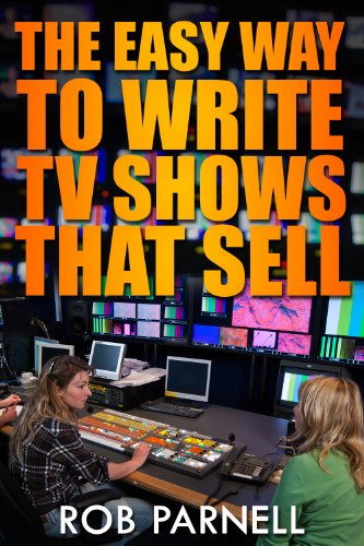 The Easy Way to Write TV Shows That Sell (English Edition)