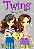 #8: Books for Girls - TWINS : Book 11: Unexpected