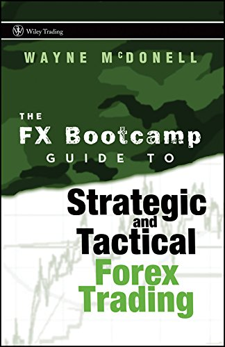 The FX Bootcamp Guide to Strategic and Tactical Forex Trading (Wiley Trading) por Wayne McDonell