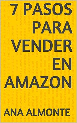 7 Pasos Para vender en Amazon por Ana Almonte